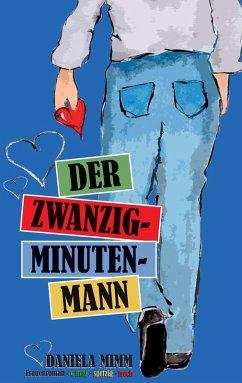 Der Zwanzig-Minuten-Mann (eBook, ePUB)