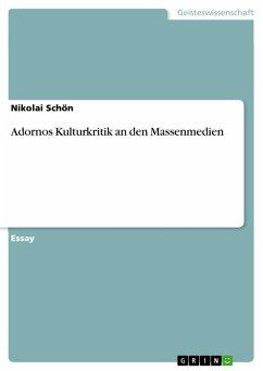Adornos Kulturkritik an den Massenmedien (eBook, PDF)