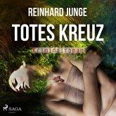 Totes Kreuz - Kriminalroman (Ungekürzt) (MP3-Download)