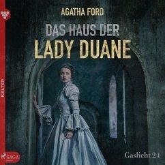 Gaslicht, 21: Das Haus der Lady Duane (Ungekürzt) (MP3-Download) - Ford, Agatha
