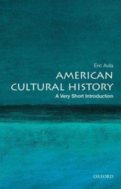American Cultural History: A Very Short Introduction (eBook, ePUB) - Avila, Eric