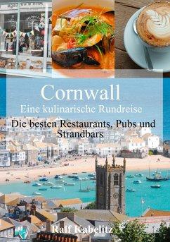 Cornwall - Eine kulinarische Rundreise (eBook, ePUB)