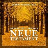 Gespräche über das Neue Testament (Ungekürzt) (MP3-Download)