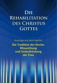 Die Rehabilitation des Christus Gottes - Missachtung und Unterdrückung der Frau