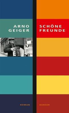 Schöne Freunde (eBook, ePUB) - Geiger, Arno