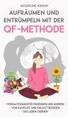 Aufräumen und Entrümpeln mit der QF-Methode (eBook, ePUB)