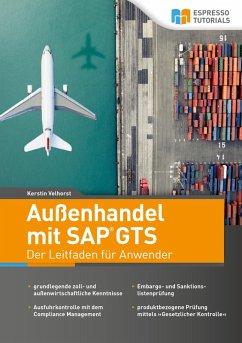 Außenhandel mit SAP GTS ? Der Leitfaden für Anw...
