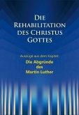 Die Rehabilitation des Christus Gottes - Die Abgründe des Martin Luther (eBook, ePUB)