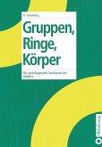 Gruppen, Ringe, Körper (eBook, PDF)