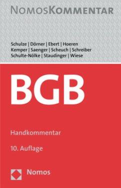 Bürgerliches Gesetzbuch - Schulze, Reiner; Dörner, Heinrich; Ebert, Ina; Hoeren, Thomas; Kemper, Rainer; Saenger, Ingo; Scheuch, Alexander
