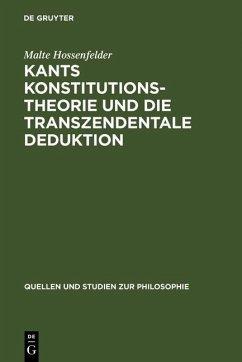Kants Konstitutionstheorie und die Transzendentale Deduktion (eBook, PDF) - Hossenfelder, Malte