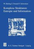 Komplexe Strukturen: Entropie und Information (eBook, PDF)