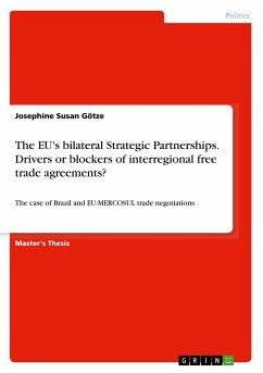 The EU's bilateral Strategic Partnerships. Drivers or blockers of interregional free trade agreements?