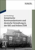 Sowjetische Kommandanturen und deutsche Verwaltung in der SBZ und frühen DDR (eBook, PDF)