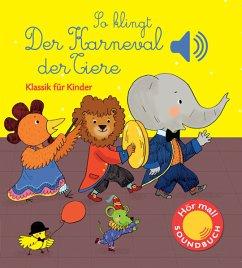 So klingt der Karneval der Tiere - Collet, Emilie
