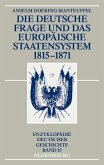 Die deutsche Frage und das europäische Staatensystem 1815-1871 (eBook, PDF)