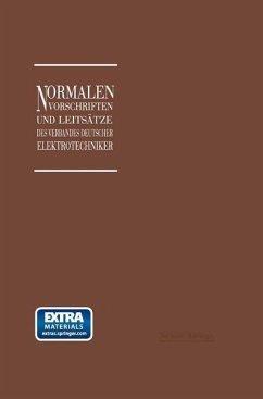 Normalien, Vorschriften und Leitsätze des Verbandes Deutscher Elektrotechniker eingetragener Verein (eBook, PDF) - Dettmar, Georg