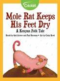 Mole Rat Keeps His Feet Dry: A Kenyan Folk Tale (eBook, PDF)