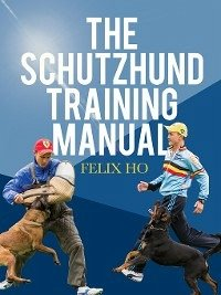 The Schutzhund Training Manual (eBook, ePUB)