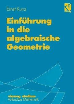 Einführung in die algebraische Geometrie (eBook, PDF) - Kunz, Ernst