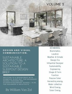 Sustainable Architecture: A Solution to a Sustainable Sleep-out Design Brief. Volume 2. (Sustainable Architecture - Sustainable Sleep-out Design Brief, #2) (eBook, ePUB) - Zyl, William van