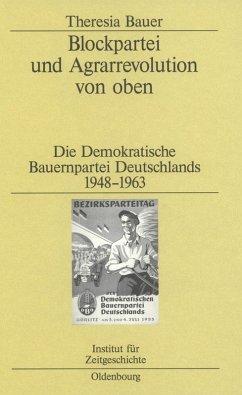 Blockpartei und Agrarrevolution von oben (eBook, PDF) - Bauer, Theresia