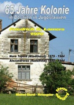 65 Jahre Kolonie in Bosnien in Jugoslawien - Gburek, Winfried
