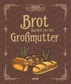 Brot backen wie bei Großmutter