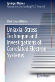 Uniaxial Stress Technique and Investigations of Correlated Electron Systems (eBook, PDF)
