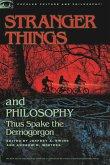Stranger Things and Philosophy: Thus Spake the Demogorgon