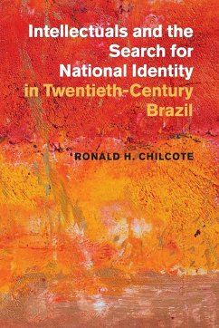 Intellectuals and the Search for National Identity in Twentieth-Century Brazil - Chilcote, Ronald H.