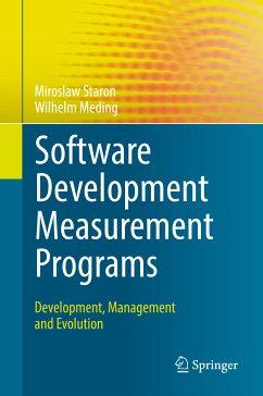 Software Development Measurement Programs (eBook, PDF) - Staron, Miroslaw; Meding, Wilhelm