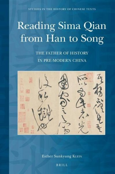 Reading Sima Qian from Han to Song: The Father of History in Pre-Modern China - Klein, Esther S.