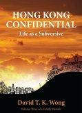 Hong Kong Confidential: Life as a Subversive