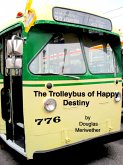 The Trolleybus of Happy Destiny (Dao of Doug, #3) (eBook, ePUB)