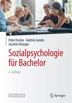Sozialpsychologie für Bachelor (eBook, PDF) - Fischer, Peter; Jander, Kathrin; Krueger, Joachim