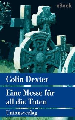 Eine Messe für all die Toten / Ein Fall für Inspector Morse Bd.4 (eBook, ePUB) - Dexter, Colin