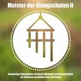 Meister der tibetischen Klangschalen II - Einzigartige Klangwelten - Koshi, Windspiel und Klangschalen zur Stärkung von Körper, Geist und Seele (MP3-Download)