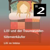 Lilli und der Traumwundertütenverkäufer: Lilli im Imbiss (MP3-Download)