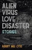 Alien Virus Love Disaster (eBook, ePUB)