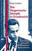 Die Hegemoniekämpfe in Frankreich: Laizismus, politische Repräsentation und Sarkozysmus (Mängelexemplar)