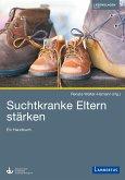 Suchtkranke Eltern stärken (eBook, PDF)