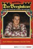 Auch Männer träumen von der Liebe / Der Bergdoktor Bd.1934 (eBook, ePUB)