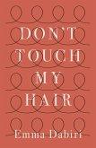 Don't Touch My Hair (eBook, ePUB)