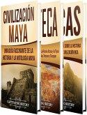 Antiguas Civilizaciones: Una Fascinante Guía sobre la Historia de los Mayas, Aztecas y el Imperio Inca (eBook, ePUB)