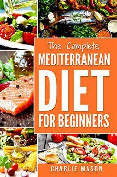 Mediterranean Diet Cookbook For Beginners: Healthy Recipes Meal Start Guide To Weight Loss With Easy Plans Cookbook (Mediterranean Food, Mediterranean Diet, Mediterranean Diet Cookbook) (eBook, ePUB)
