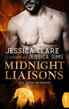 Midnight Liaisons - Zur Liebe verdammt (eBook, ePUB)
