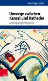 Umwege zwischen Kanzel und Katheder (eBook, PDF)