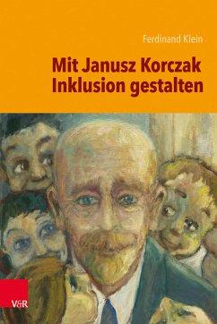Mit Janusz Korczak Inklusion gestalten (eBook, ...