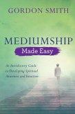 Mediumship Made Easy (eBook, ePUB)